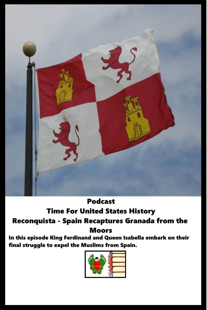 Podcast Episode  5 - Reconquista - Spain Recaptures Granada from the Moors
