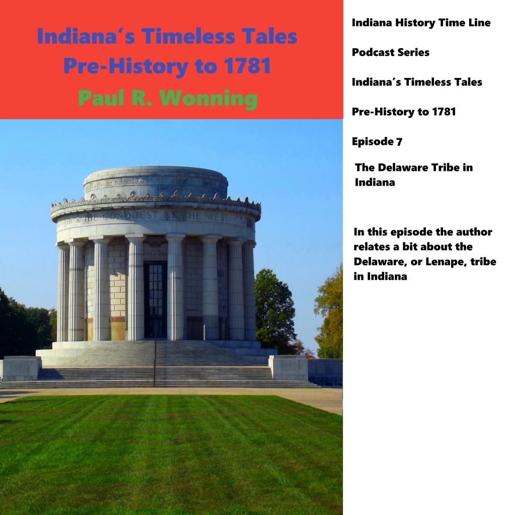 Podcast - Episode 7 - The Delaware Tribe in Indiana