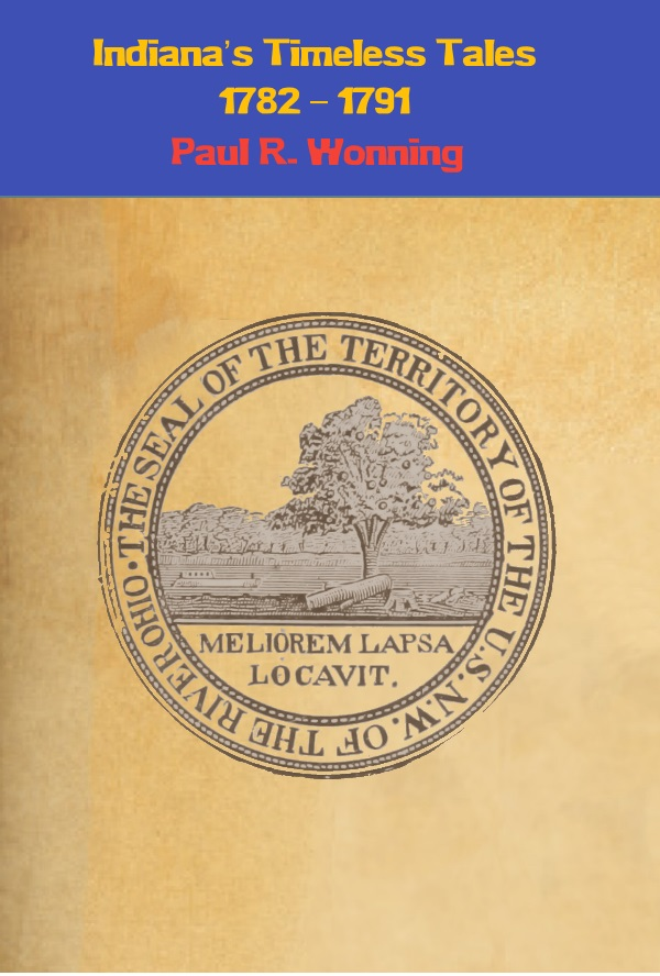 Indiana's Timeless Tales - 1782 - 1791